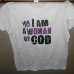 I am a Woman of God shirt Review