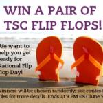 Enter to win Flip Flops