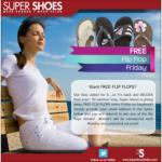 Super Shoes Free Flip Flop Friday