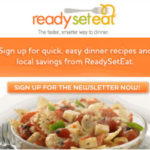 Sign up for ReadySetEat Newsletter for Coupons and Recipes