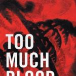 Too Much Blood Book Review