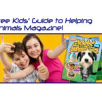 Free Copy of The Kids Guide to Helping Animals Magazine