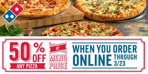 50 off domino�s pizza menu price when ordering online
