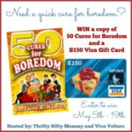 50 Cures for Boredom/VISA Giveaway
