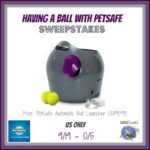 Having a Ball with PetSafe Sweepstakes